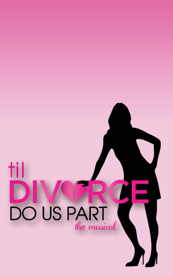 Til Divorce Do Us Part: The Musical